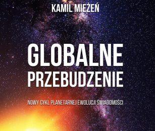 """Premiera książki """"Globalne Przebudzenie. Tom 1. Nowy cykl planetarnej ewolucji świadomości"""". Zapowiedź."""