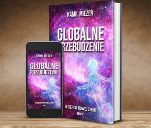 Globalne Przebudzenie – Tom 2. W Sercu Nowej Ziemi