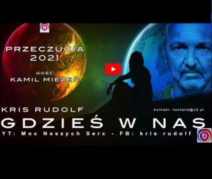 """""""Gdzieś w Nas"""" – Audycja u Krisa Rudolfa. Przeczucia 2021"""
